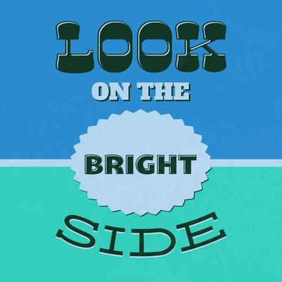 Look on the Bright Side 1