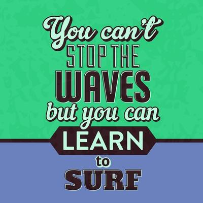 You Can't Stop the Waves 1