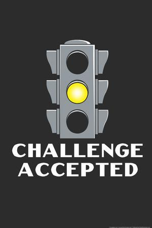 Yellow Light Challenge Accepted Snorg Tees Poster