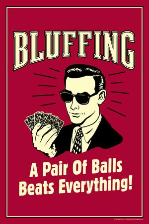 Bluffing: A Pair Of Balls Beats Everything  - Funny Retro Poster