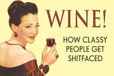 Wine, How Classy People Get Wasted  - Funny Poster