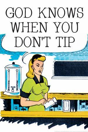 God Knows When You Don't Tip Funny Poster