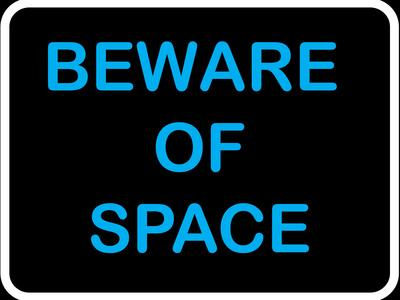 Beware of Space