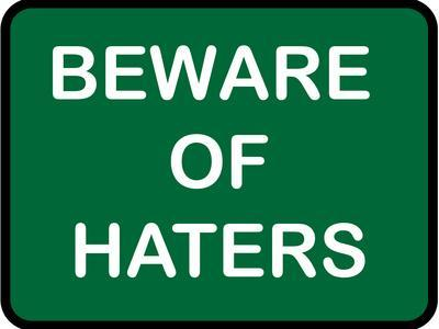 Beware of Haters