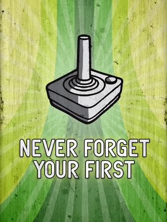 You Never Forget Your First Video Game Poster Print