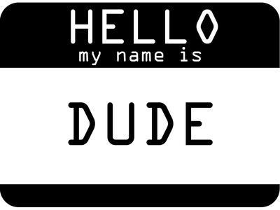 My Name Is Dude