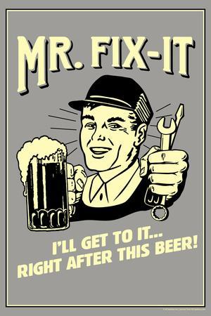 Mr. Fix-It I Will Get To It After This Beer Funny Retro Poster