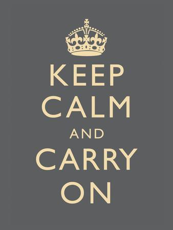 Keep Calm and Carry On Motivational Grey Art Print Poster