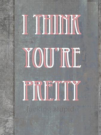 I Think You're Pretty