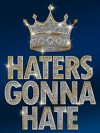 Haters Gonna Hate Blue Bling Poster