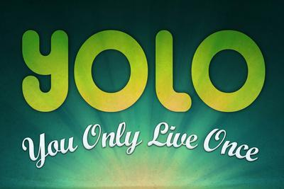 YOLO You Only Live Once Motivational Poster