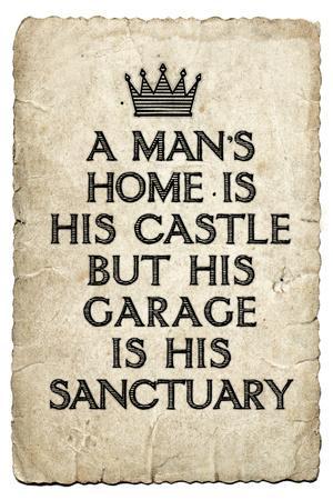A Man's Garage is His Sanctuary