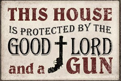 This House Protected by the Good Lord and a Gun