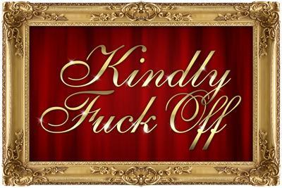Kindly F*ck Off Faux Frame Art Poster Print