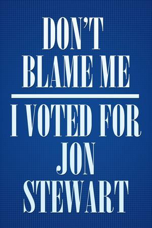 I Voted For Jon Stewart Political Poster Print