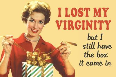 Lost My Virginity But Still Have Box It Came In Funny Poster