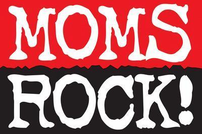 Moms Rock Poster Print