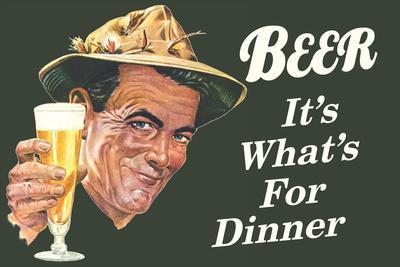 Beer It's What's for Dinner Funny Poster Print