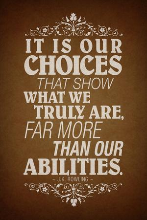 our choices jk rowling quote prints at allposters com