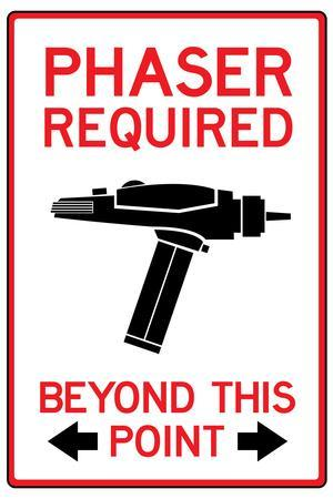Phaser Required Past This Point Sign Poster