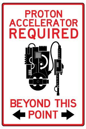 Proton Accelerator Required Past This Point Sign Poster