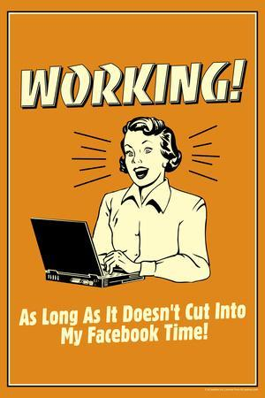 Working Doesn't Cut Into My Facebook Time Funny Retro Poster
