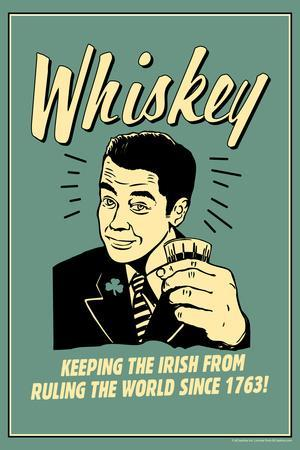 Whiskey Keeping Irish From Running World Since 1763 Funny Retro Poster