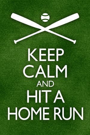 Keep Calm and Hit a Home Run Baseball Poster