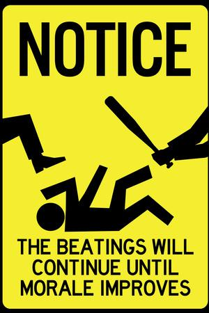 Beatings Will Continue Until Morale Improves Sign Poster