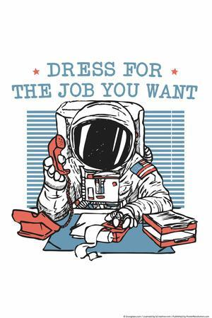 Dress For the Job You Want Snorg Tees Poster