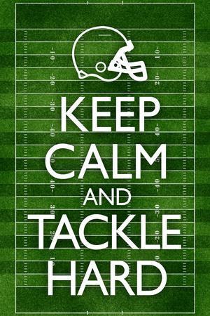 Keep Calm and Tackle Hard Football Poster
