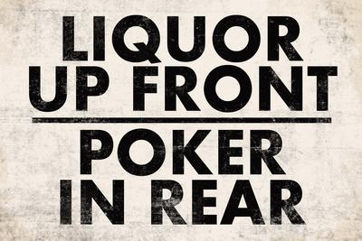 Liquor Up Front Poker In Rear Distressed Bar Sign Print Poster