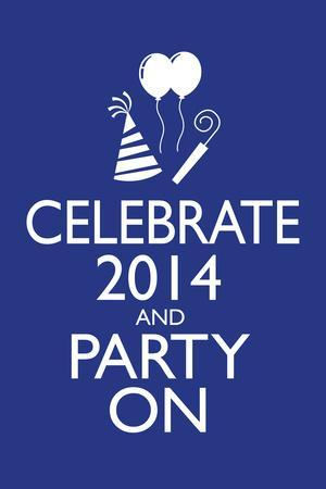 Celebrate 2014 and Party On Poster