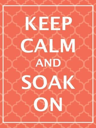 Keep Calm & Soak