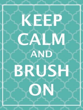 Keep Calm & Brush