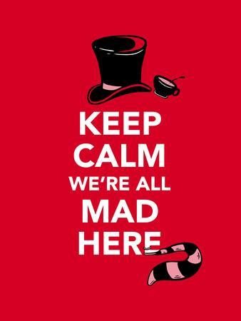 Keep Calm, We're All Mad Here - Alice in Wonderland Inspired Keep Calm Typography