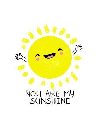 You Are My Sunshine - Cute Sun