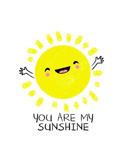 You Are My Sunshine Cute Sun Poster By Boots At