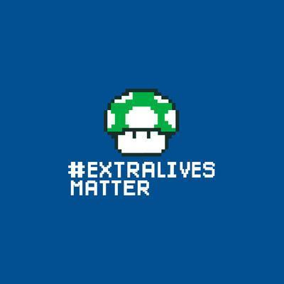 Extra Lives Matter - Geek Slogan
