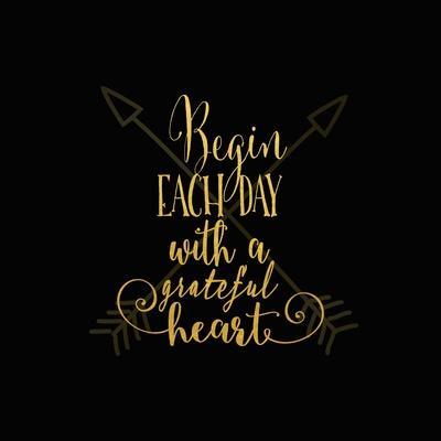 Begin Each Day Arrows Gold on Black