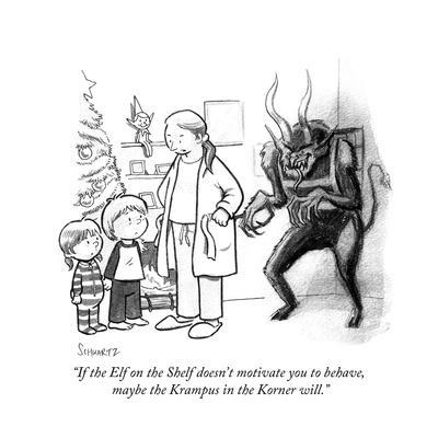 """If the Elf on the Shelf doesn't motivate you to behave, maybe the Krampus…"" - Cartoon"