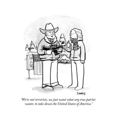 """""""We're not terrorists, we just want what any true patriot wants: to take d…"""" - Cartoon"""