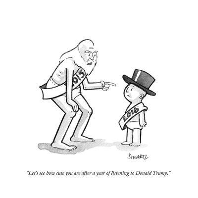 """Let's see how cute you are after a year of listening to Donald Trump."" - Cartoon"