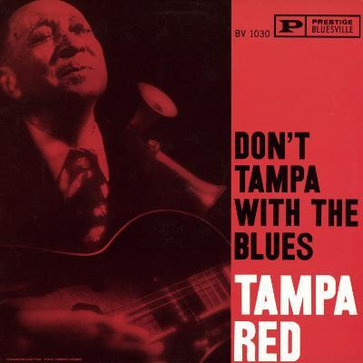 Tampa Red - Don't Tampa with the Blues