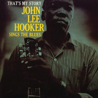 John Lee Hooker - That's My Story