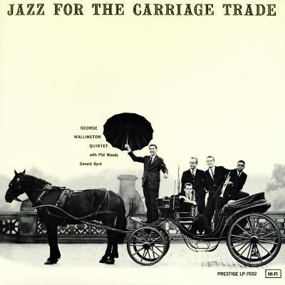 George Wallington - Jazz for the Carriage Trade