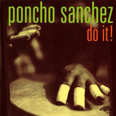 Poncho Sanchez - Do It