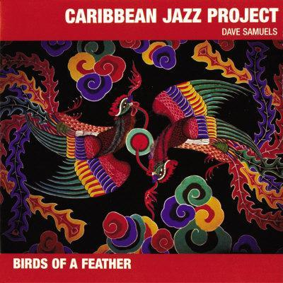 Caribbean Jazz Project - Birds of a Feather