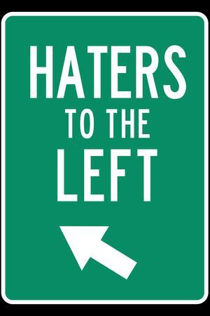 Traffic Sign Haters to the Left