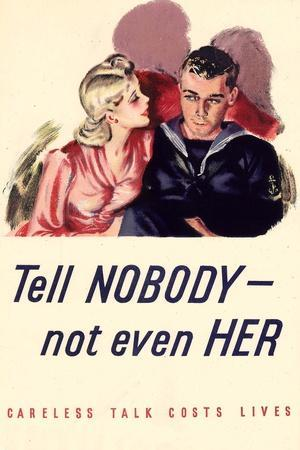 Tell Nobody, Not Even Her... Careless Talk Costs Lives - WWII War Propaganda